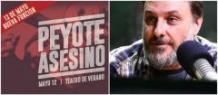 """El regreso del Peyote: """"Ni sí, ni no, sino todo lo contrario�"""