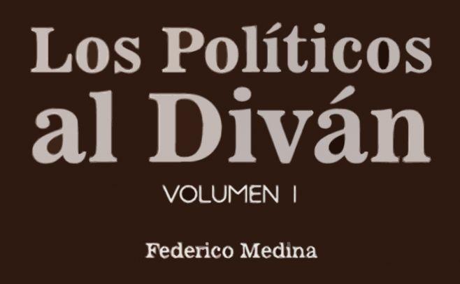 Federico Medina presenta Los políticos al diván