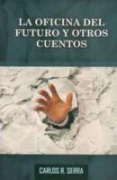 """El contador Carlos Serra nos presenta su libro """" La Oficina del Futuro y otros Cuentos """""""