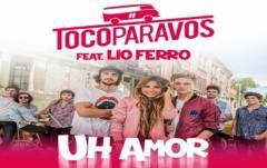 """Toco Para Vos estrena su nueva canción """"Uh Amor� y es furor en redes"""
