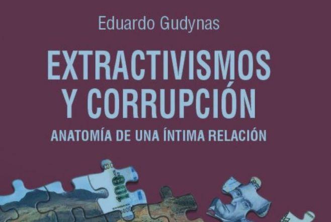 Extractivismos y Corrupción: anatomía de una íntima relación. Rompkbzas