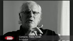 """Pablo Forlán: """"La vida le dió al Maestro otra oportunidad�"""