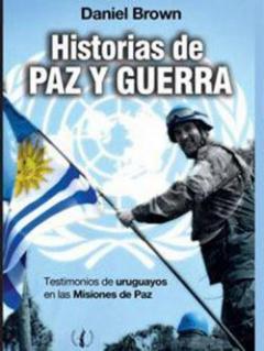 Daniel Brown presenta relatos de uruguayos en misiones de la ONU