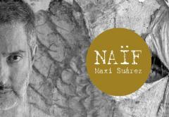 Qué Oír - Treinta Por Ciento: Maxi Suárez - Naif