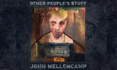 "Qué Oír: ""Other People's Stuff"" - John Mellencamp"
