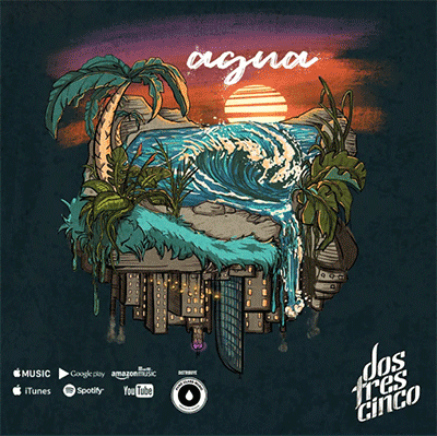 """Dostrescinco presenta """"Agua"""", su nuevo single"""
